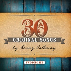 30 Original Songs of Kenny Calloway - 2 Disc Set