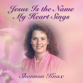 Jesus Is the Name My Heart Sings