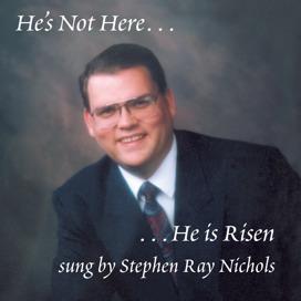 He's Not Here . . . He Is Risen