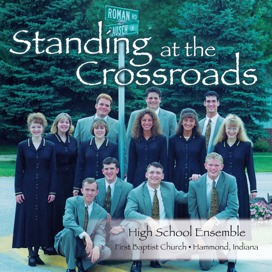 Standing at the Crossroads (High School Ensemble)
